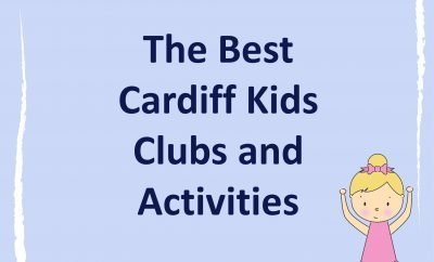 The Best Cardiff Kids Clubs and Activities 2020