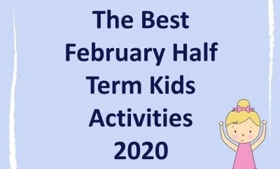 The Best February Half Term Kids Clubs and Activities 2020