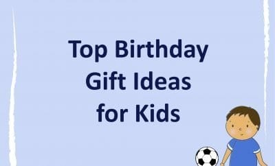 The Best Kids Birthday Gift Ideas