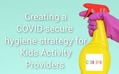COVID-secure hygiene strategy for Kids Activity Providers